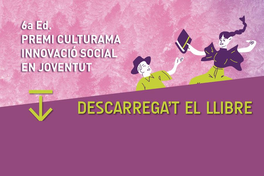"""6é Premi Culturama """"Innovació Social en Joventut"""""""