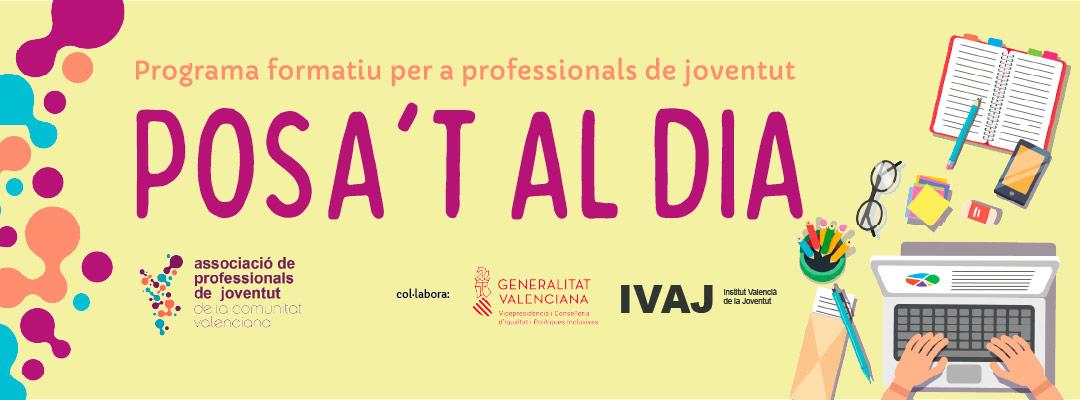 posat al dia. Associació de Professionals de Joventut de la Comunitat Valenciana (APJCV)